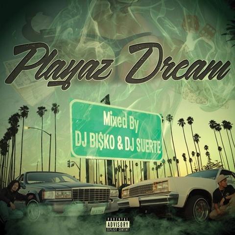 DJ Bi$ko & DJ Suerte / Playaz Dream