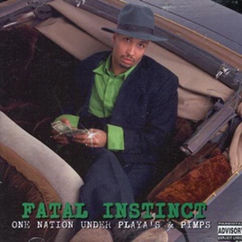 Fatal Instinct / One Nation Under Playa's & Pimps