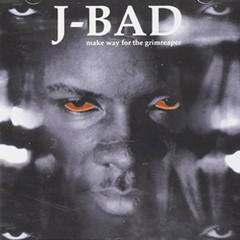 J-Bad / Make Way For The Grimreaper