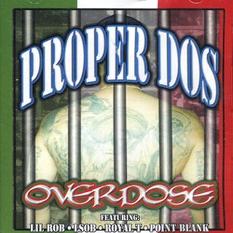 Proper Dos / Overdose