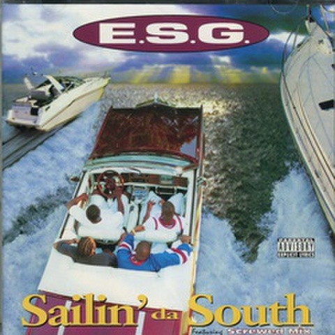 E.S.G. / Sailin' Da South