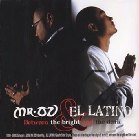 Mr.Oz & El Latino / Between The Bright And The Dark