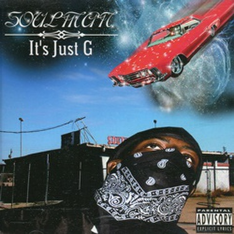 Soulman / It's Just G