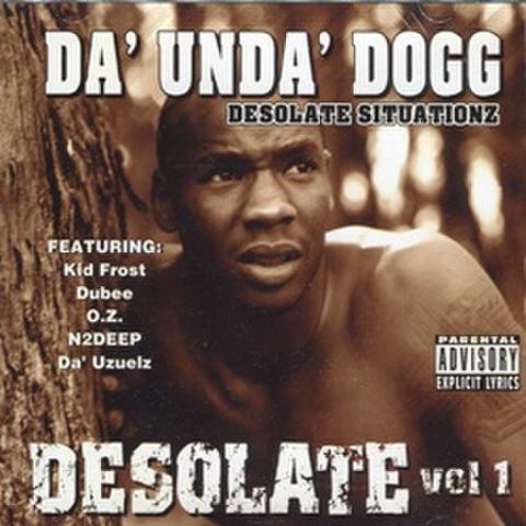 Da' Unda' Dogg / Desolate Vol 1