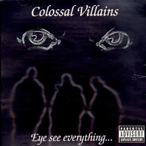 Colossal Villains / Eye See Everything...