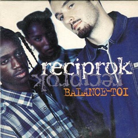 Reciprok / Balance-Toi