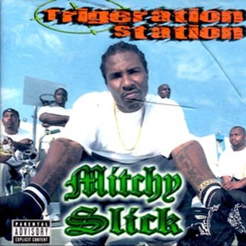Mitchy Slick / Trigeration Station