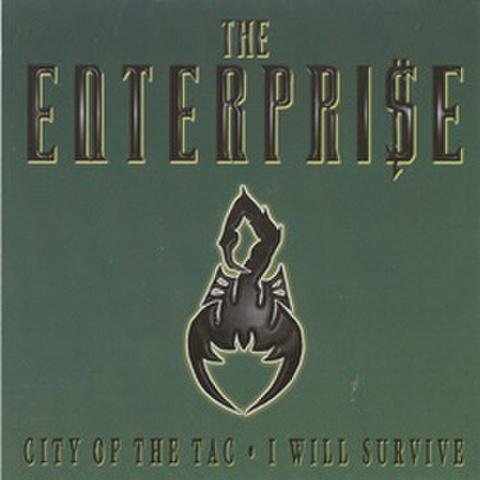 The Enterpri$e / City Of The Tac・I Will Survive
