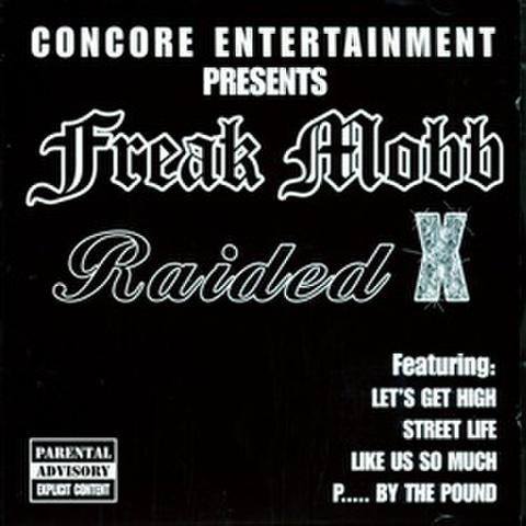 Freak Mobb / Raided X