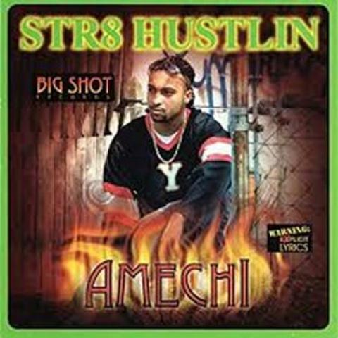 Amechi / Str8 Hustlin