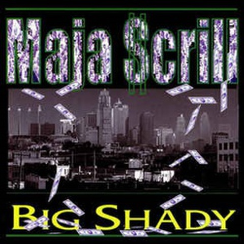 Big Shady / Maja $crill
