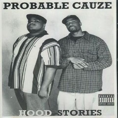 Probable Cauze / Hood Stories