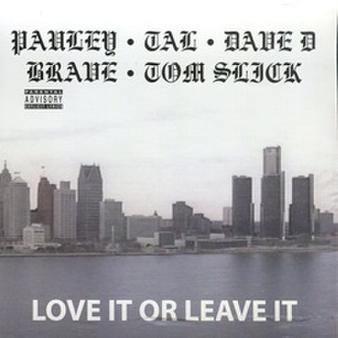 Pauley・Tal・Dave D・Brave・Tom Slick / Love It Or Leave It