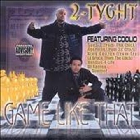 2-Tyght / Game Like That