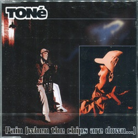 Tone / Pain (When The Chips Are Down...)