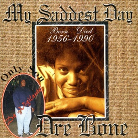 Dre Bone / My Saddest Day