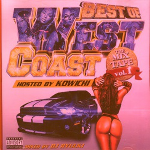 Kowichi & DJ Ryuuki / Best Of West Coast The Mix Tape Vol.1