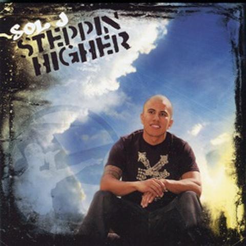 Sol J / Steppin Higher