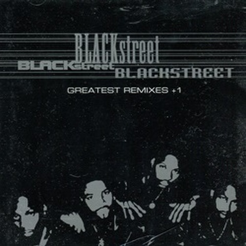 Blackstreet / Greatest Remixes +1