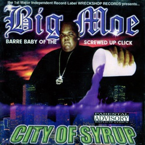 Big Moe / City Of Syrup