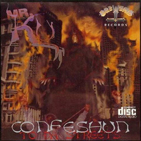 Mr.Ku / Confeshun To Da Streetz