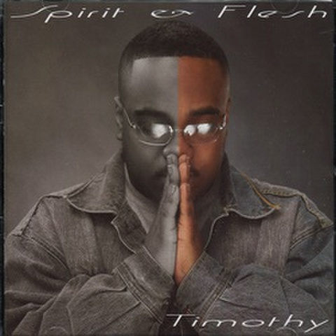 Timothy / Spirit & Flesh