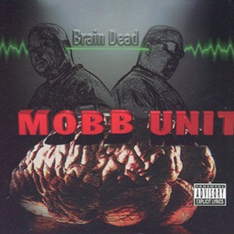 Mobb Unit / Brain Dead