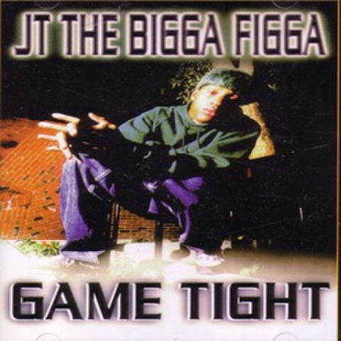 JT The Bigga Figga / Game Tight