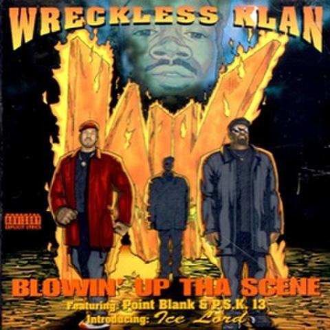 Wreckless Klan / Blowin Up Tha Scene