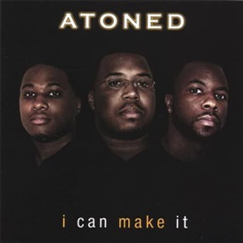 Atoned / I Can Make It