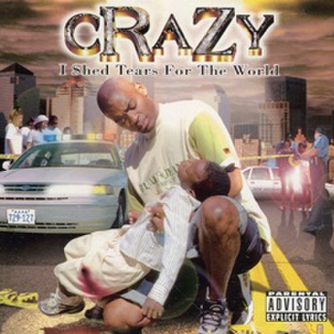Crazy / I Shed Tears For The World