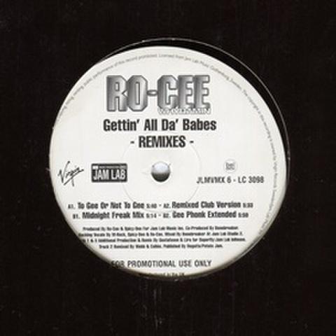 Ro-Cee / Gettin' All Da' Babes - Remixes -