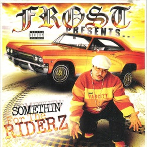 Frost / Somethin For The Riderz