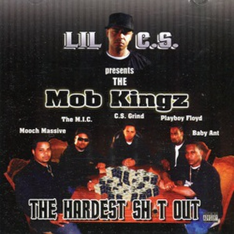 Mob Kingz / The Hardest Sh-t Out
