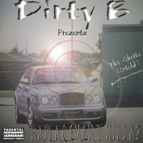 Dirty B / Tha Ghetto Untold!