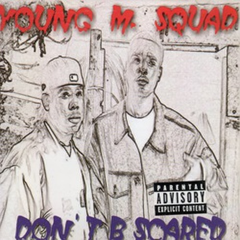 Young M Squad / Don't B Scared