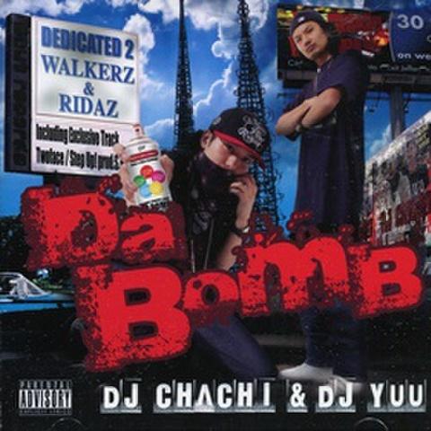 DJ Chachi & DJ Yuu / Da Bomb