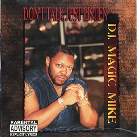 D.J. Magic Mike / Don't Talk Just Listen