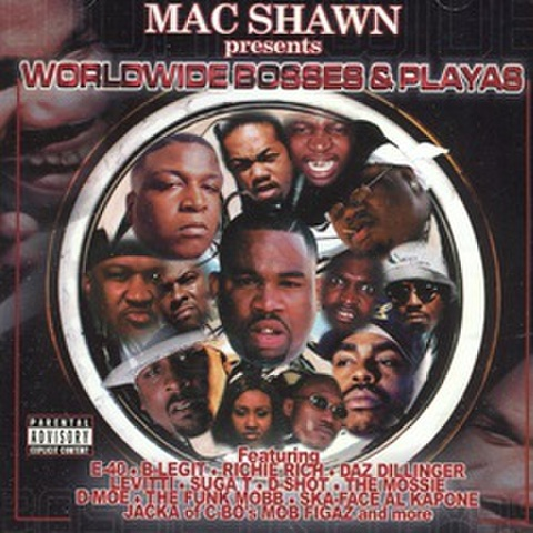 Mac Shawn / Worldwide Bosses & Playas