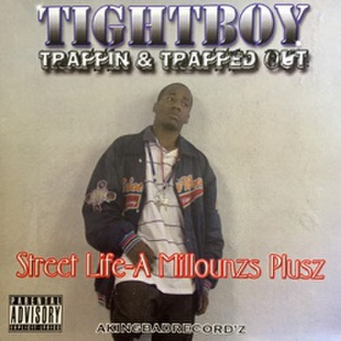 Tightboy / Trappin & Trapped Out