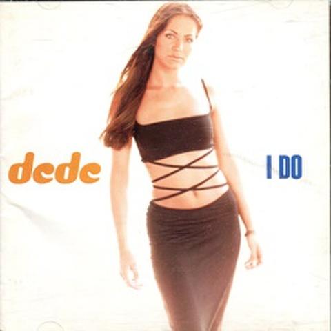 DeDe / I Do