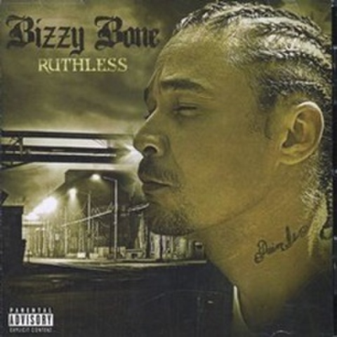 Bizzy Bone / Ruthless
