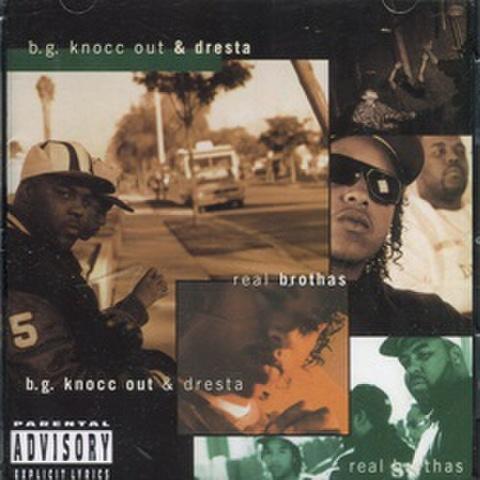 B.G. Knocc Out & Dresta / Real Brothas