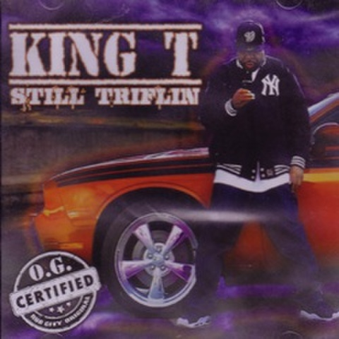 King T / Still Triflin