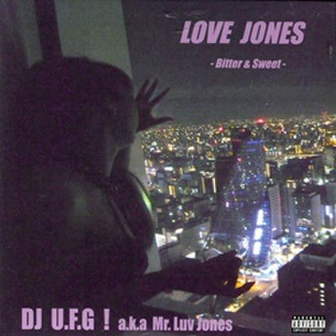 DJ UFG! / Love Jones -Bitter & Sweet-