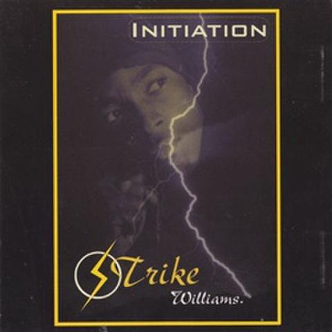 Strike Williams / Initiation