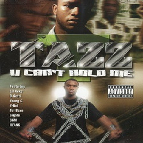 Tazz / U Cant Hold Me