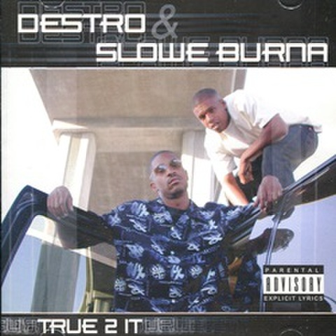 Destro & Slowe Burna / True 2 It