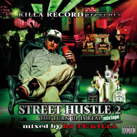 DJ Te-Killa / Street Hu$tle 2 The Turn Up Is Real Mixtape