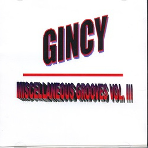 Gincy / Miscellaneous Grooves Vol.lll
